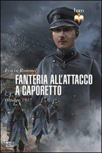Fanteria all'attacco a Caporetto. Ottobre 1917