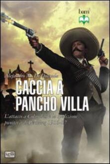 Radiospeed.it Caccia a Pancho Villa. L'attacco a Columbus e la spedizione punitiva di Pershing 1916-17 Image