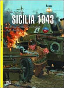 Camfeed.it Sicilia 1943. La prima operazione congiunta degli alleati Image