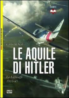 Radiosenisenews.it Le aquile di Hitler. La Luftwaffe 1933-45 Image