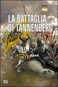 La battaglia di Tannenberg 1410. La disfatta dei cavalieri teutonici