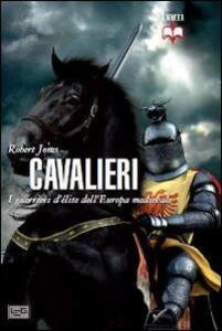 Libro Cavalieri Robert Jones