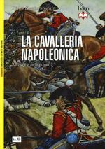 La cavalleria napoleonica. Tattiche e formazioni