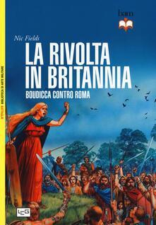 Steamcon.it La rivolta in Britannia. Boudicca contro Roma Image