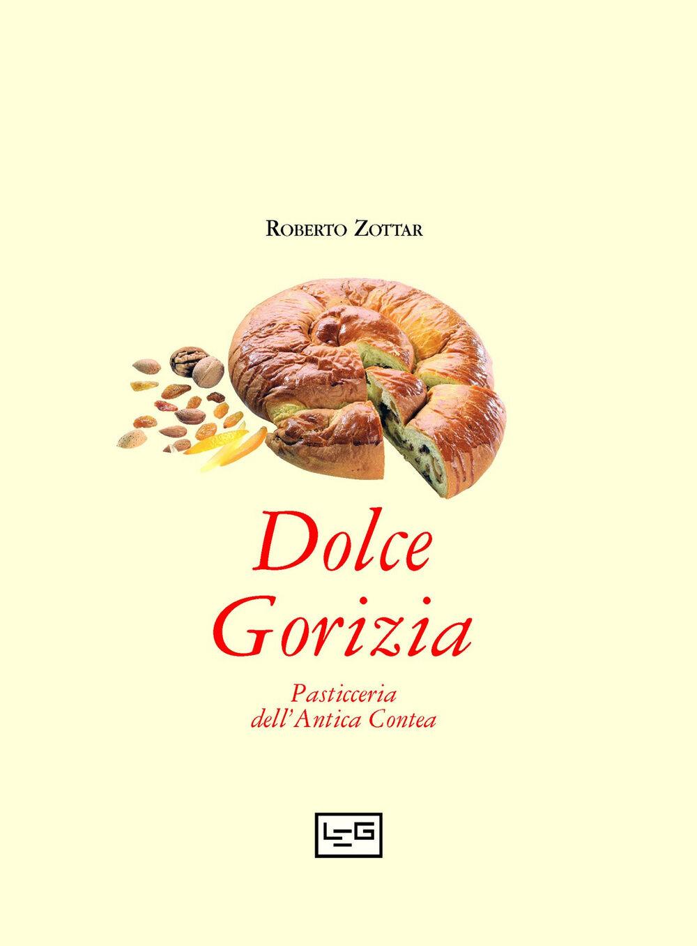 Dolce Gorizia. Pasticceria dell'antica contea