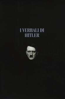 I verbali di Hitler. Rapporti stenografici di guerra. Vol. 1-2: 1942-1943-1944-1945. - copertina