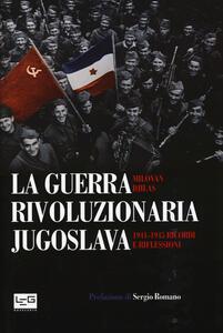 La guerra rivoluzionaria jugoslava(1941-1945). Ricordi e riflessioni