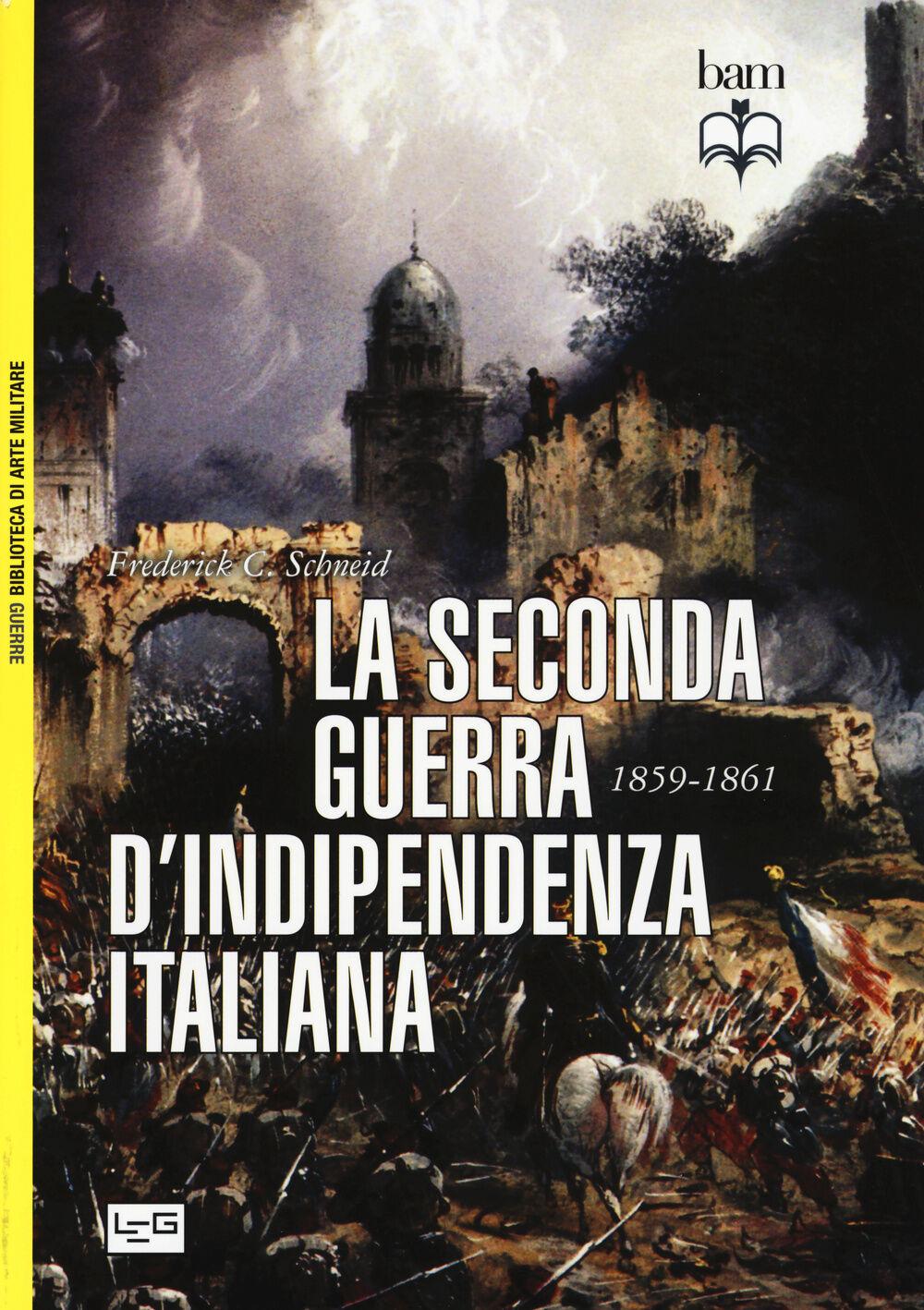 La seconda guerra d'indipendenza italiana 1859-1861