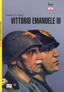 Libro Vittorio Emanuele III Frédéric Le Moal