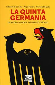 La quinta Germania. Un modello verso il fallimento europeo