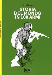 Antondemarirreguera.es Storia del mondo in 100 armi. Ediz. a colori Image