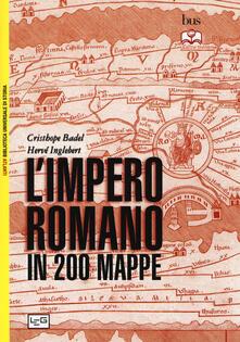 L impero romano in 200 mappe. Costruzione, apogeo e fine di un impero III secolo a.C. - VI secolo d.C..pdf
