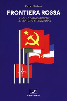 Frontiera rossa. Il Pci, il confine orientale e il contesto internazionale 1941-1955.pdf