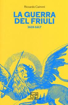 Warholgenova.it La guerra del Friuli 1615-1617 Image