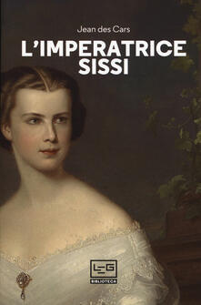 L' imperatrice Sissi - Jean Des Cars - copertina