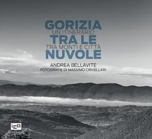 Winniearcher.com Gorizia tra le nuvole. Un itinerario tra monti e città. Ediz. illustrata Image