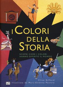 Amatigota.it I colori della storia. Scopri come i colori hanno dipinto il mondo. Ediz. a colori Image