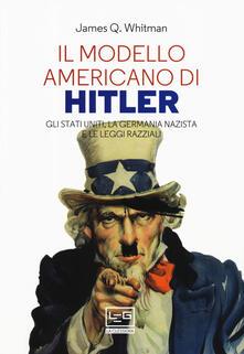 Il modello americano di Hitler. Gli Stati Uniti, la Germania nazista e le leggi razziali.pdf