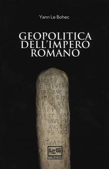 Geopolitica dell'impero romano - Yann Le Bohec - copertina