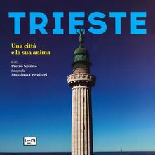 Atomicabionda-ilfilm.it Trieste. Una città e la sua anima. Ediz. illustrata Image