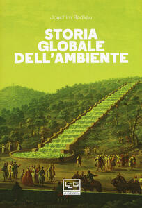 Libro Storia globale dell'ambiente Joachim Radkau