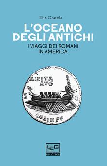 L oceano degli antichi. I viaggi dei Romani in America.pdf