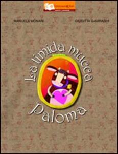 La timida mucca Paloma. Ediz. illustrata