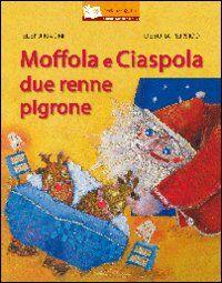 Moffola e Ciaspola, due renne pigrone