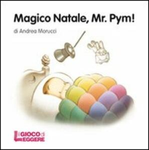 Magico Natale, Mr. Pym! Ediz. illustrata