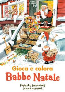 Babbo Natale. Gioca e colora