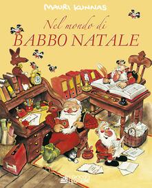 Voluntariadobaleares2014.es Nel mondo di Babbo Natale. Ediz. a colori Image