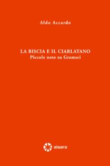 La biscia e il ciarlatano. Piccole note su Gramsci.pdf