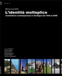 L' identità molteplice. Architettura contemporanea in Sardegna dal 1930 al 2008