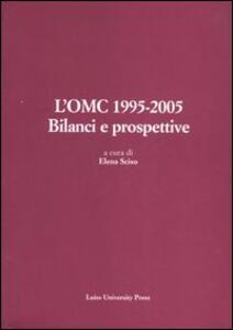 L' OMC 1995-2005. Bilanci e prospettive