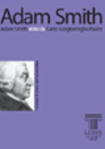 Adam Smith. Adam Smith visto da Carlo Scognamiglio Pasini