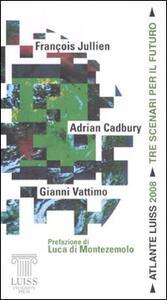 Atlante Luiss 2008. Tre scenari per il futuro