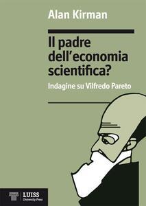 Il padre dell'economia scientifica? Indagine su Vilfredo Pareto