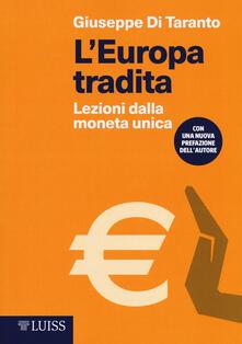 L Europa tradita. Lezioni dalla moneta unica.pdf