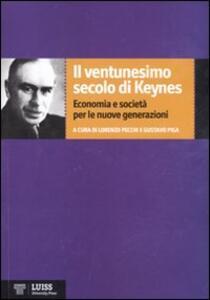 Il ventunesimo secolo di Keynes. Economia e società per le nuove generazioni