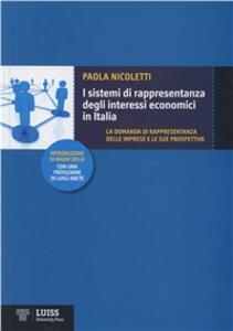 I sistemi di rappresentanza degli interessi economici in Italia. La domanda di rappresentanza delle imprese e le sue prospettive