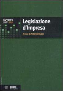 Legislazione d'impresa. Rapporto Luiss 2011