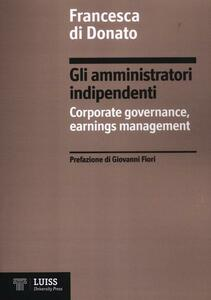 Gli amministratori indipendenti. Corporate governance, earnings management