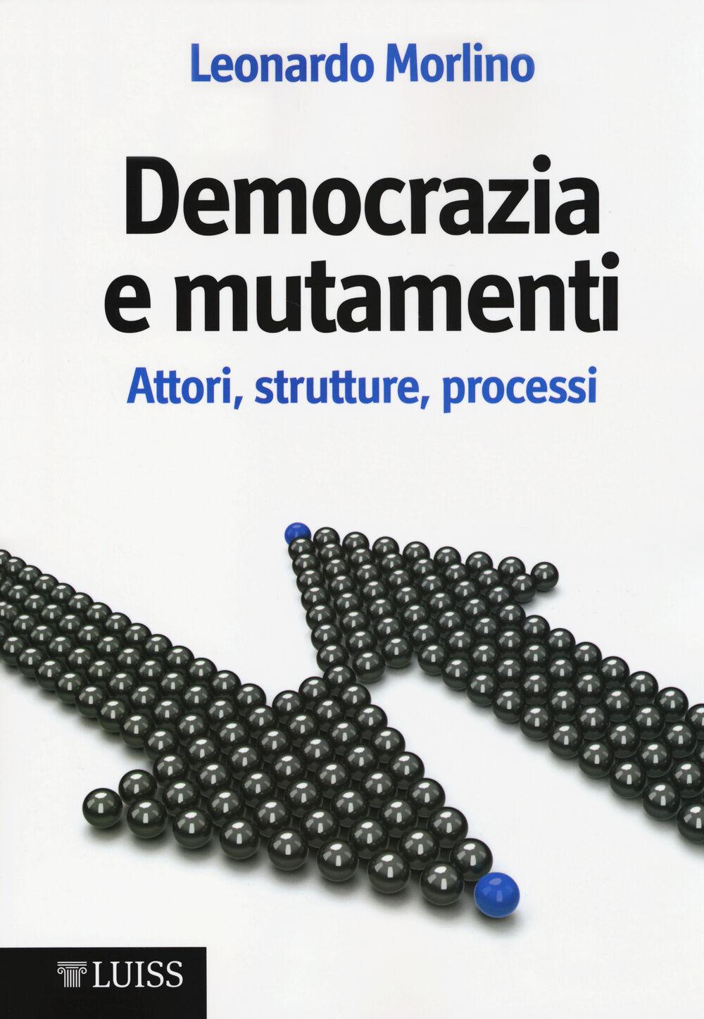 Democrazia e mutamenti. Attori, strutture, processi