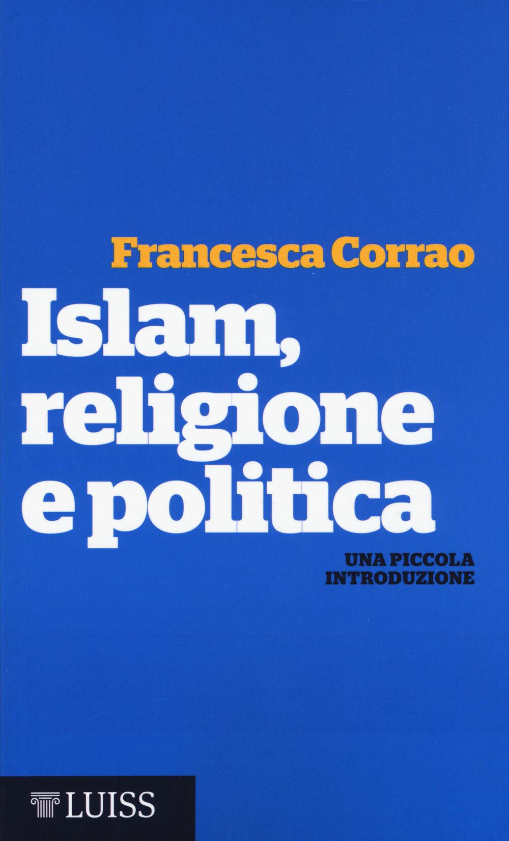 Islam, religione e politica. Una piccola introduzione