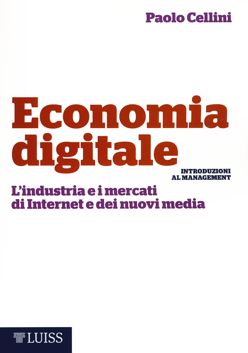 Economia digitale. L'industria e i mercati di Internet e dei nuovi media