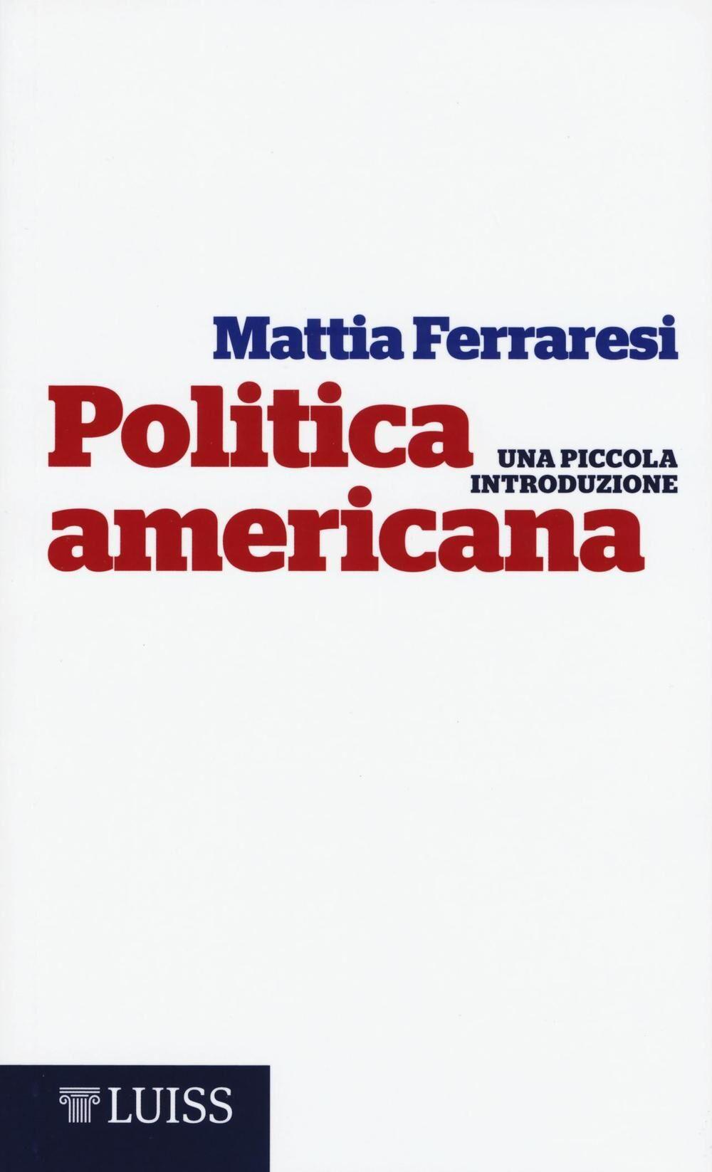 Politica americana. Una piccola introduzione