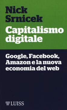 Warholgenova.it Capitalismo digitale. Google, Facebook, Amazon e la nuova economia del web Image