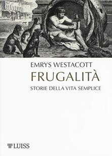 Frugalità. Storia della vita semplice.pdf