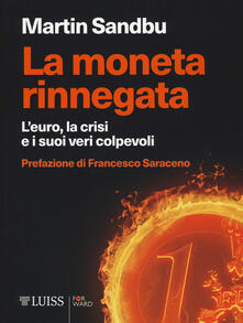 Squillogame.it La moneta rinnegata. L'Euro, la crisi e i suoi veri colpevoli Image