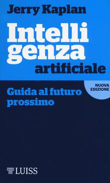 Intelligenza artificiale. Guida al futuro prossimo - Jerry Kaplan - copertina